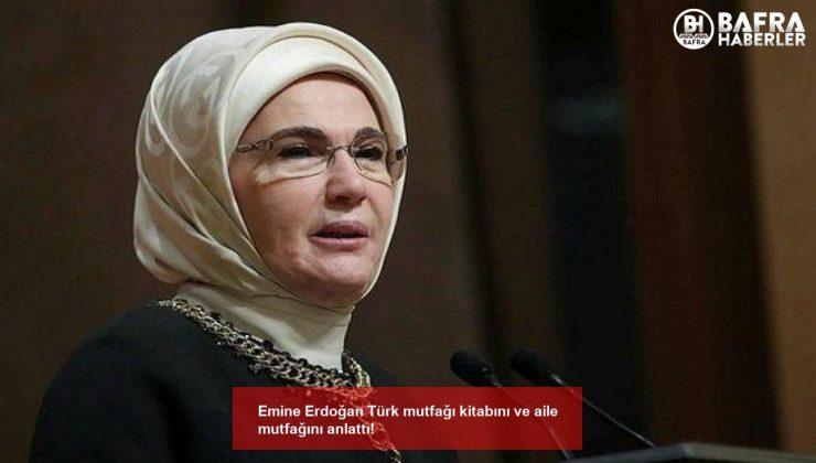 emine erdoğan türk mutfağı kitabını ve aile mutfağını anlattı!