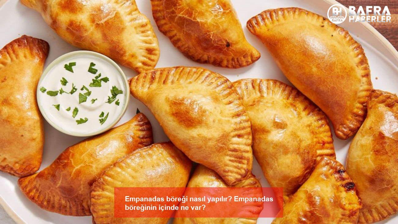 empanadas böreği nasıl yapılır? empanadas böreğinin içinde ne var? 5