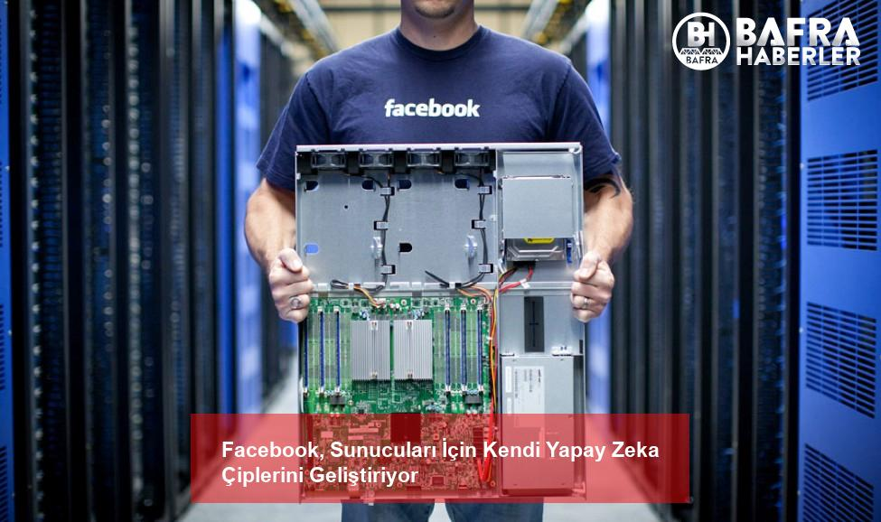 facebook, sunucuları i̇çin kendi yapay zeka çiplerini geliştiriyor 3
