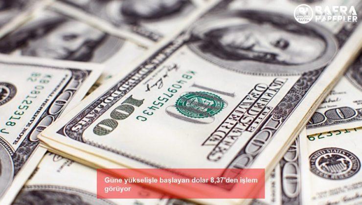 güne yükselişle başlayan dolar 8,37'den işlem görüyor