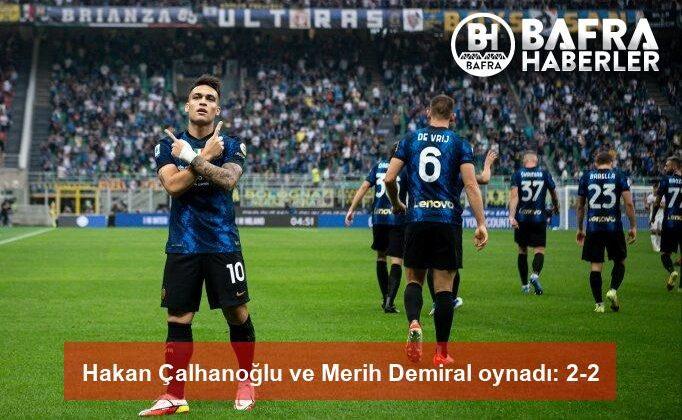 Hakan Çalhanoğlu ve Merih Demiral oynadı: 2-2