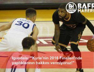 """iguodala: """"kyrie'nin 2016 finalleri'nde yaptıklarının hakkını vermiyoruz!"""""""