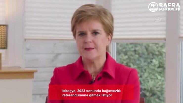 i̇skoçya, 2023 sonunda bağımsızlık referandumuna gitmek istiyor