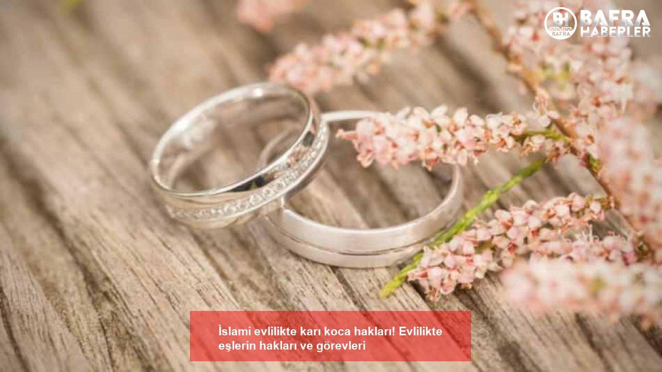 i̇slami evlilikte karı koca hakları! evlilikte eşlerin hakları ve görevleri 6