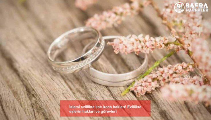 i̇slami evlilikte karı koca hakları! evlilikte eşlerin hakları ve görevleri