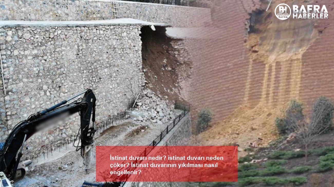 i̇stinat duvarı nedir? istinat duvarı neden çöker? i̇stinat duvarının yıkılması nasıl engellenir? 8