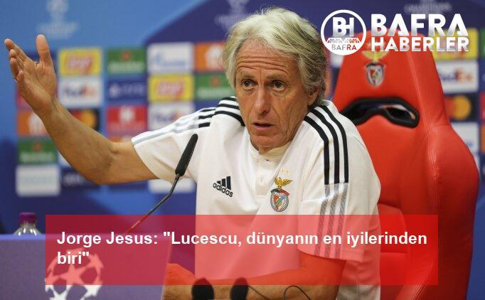"""jorge jesus: """"lucescu, dünyanın en iyilerinden biri"""" 2"""