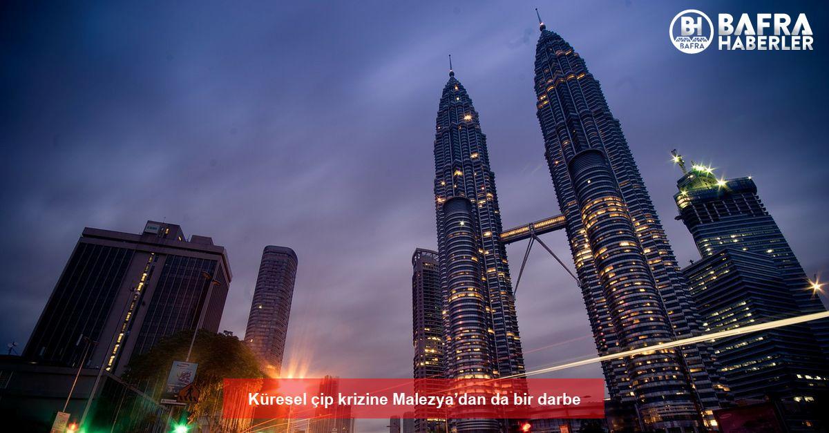 küresel çip krizine malezya'dan da bir darbe 2