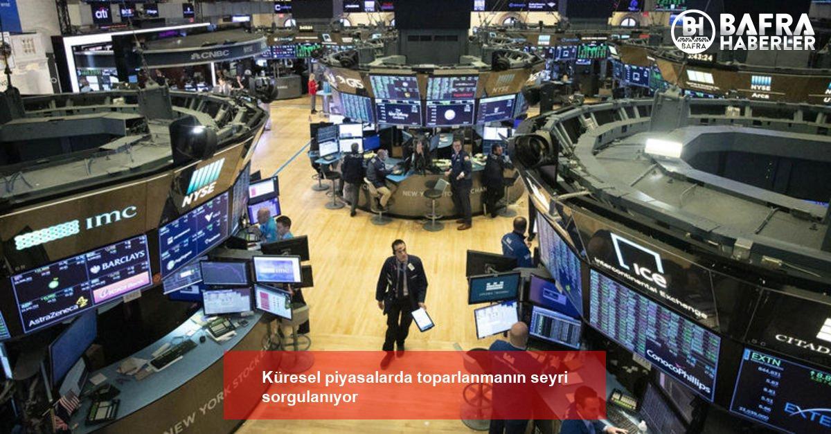 küresel piyasalarda toparlanmanın seyri sorgulanıyor 2