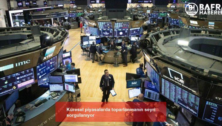 küresel piyasalarda toparlanmanın seyri sorgulanıyor