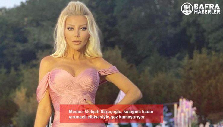 Modacı Gülşah Saraçoğlu, kasığına kadar yırtmaçlı elbisesiyle göz kamaştırıyor