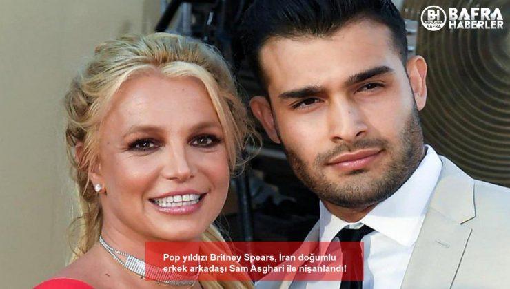 pop yıldızı britney spears, i̇ran doğumlu erkek arkadaşı sam asghari ile nişanlandı!