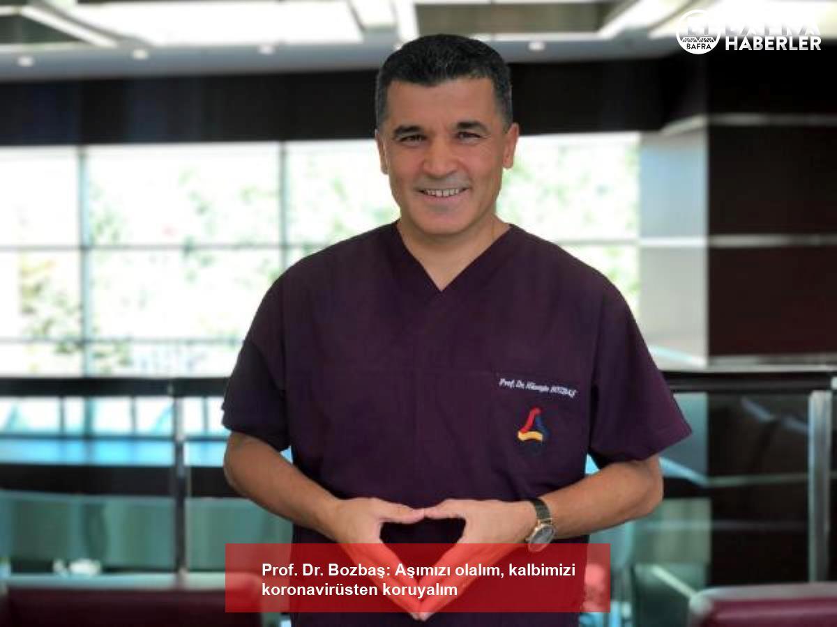 prof. dr. bozbaş: aşımızı olalım, kalbimizi koronavirüsten koruyalım 3