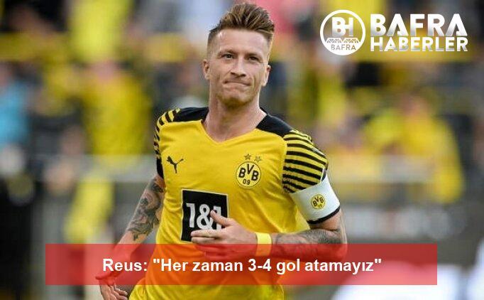 """reus: """"her zaman 3-4 gol atamayız"""" 2"""