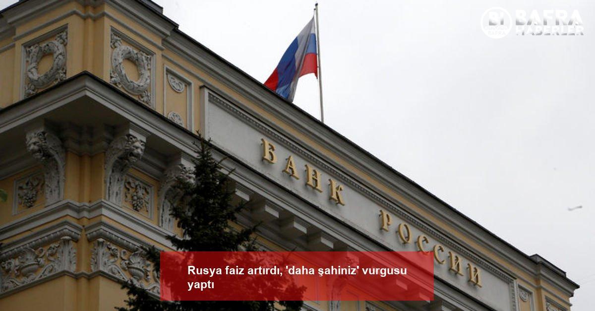 rusya faiz artırdı, 'daha şahiniz' vurgusu yaptı 2