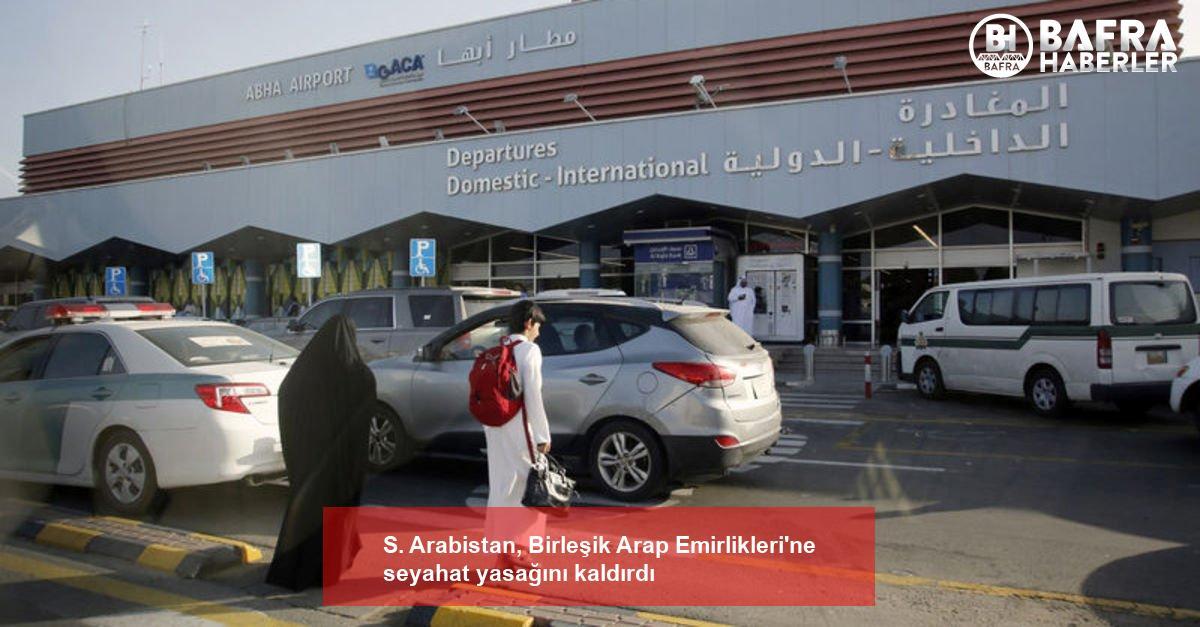 s. arabistan, birleşik arap emirlikleri'ne seyahat yasağını kaldırdı 2