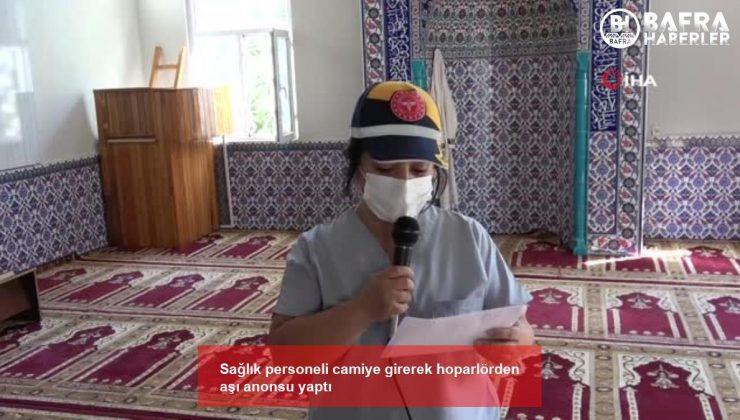 sağlık personeli camiye girerek hoparlörden aşı anonsu yaptı