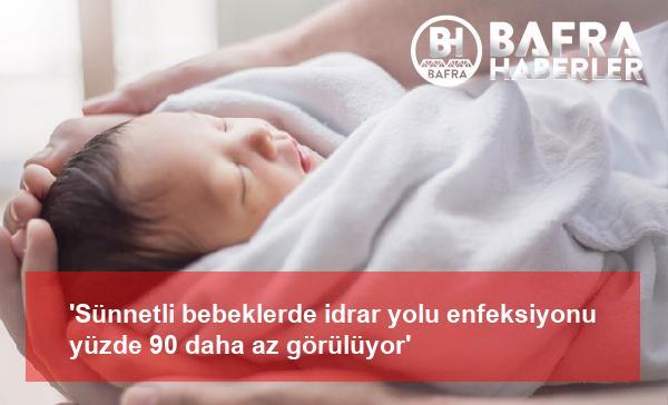 'sünnetli bebeklerde idrar yolu enfeksiyonu yüzde 90 daha az görülüyor'