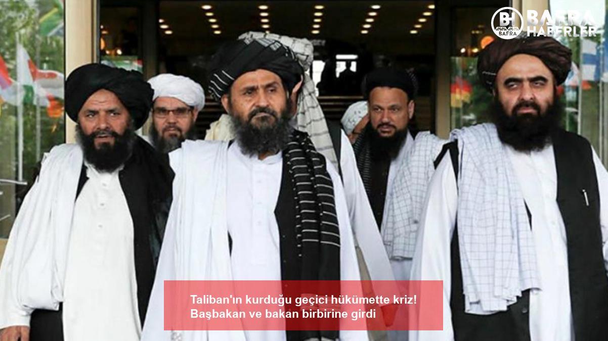 taliban'ın kurduğu geçici hükümette kriz! başbakan ve bakan birbirine girdi 2