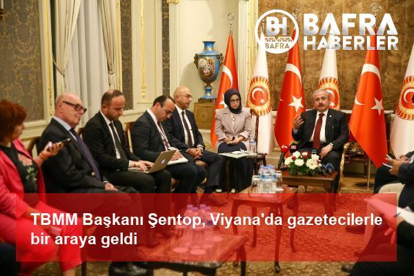 tbmm başkanı şentop, viyana'da gazetecilerle bir araya geldi