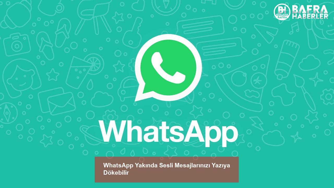 whatsapp yakında sesli mesajlarınızı yazıya dökebilir 3