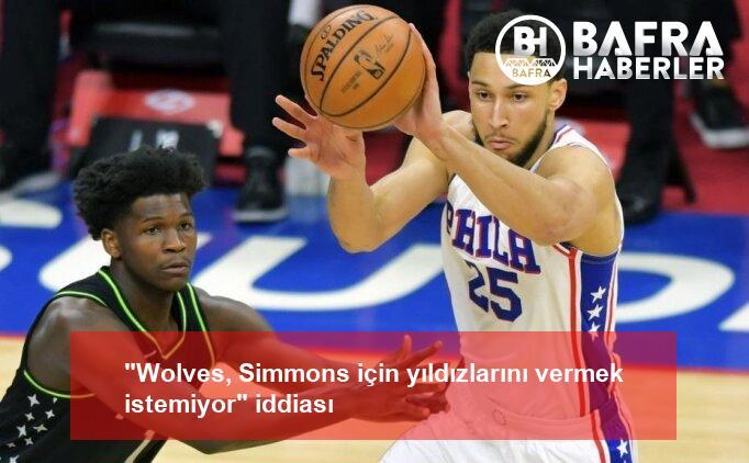 """""""wolves, simmons için yıldızlarını vermek istemiyor"""" iddiası 2"""