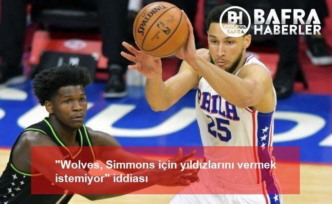 """""""wolves, simmons için yıldızlarını vermek istemiyor"""" iddiası"""