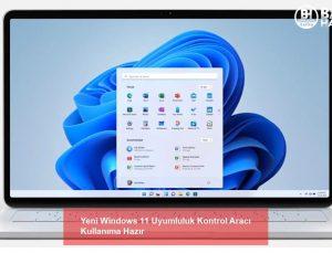 Yeni Windows 11 Uyumluluk Kontrol Aracı Kullanıma Hazır