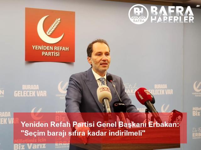 """yeniden refah partisi genel başkanı erbakan: """"seçim barajı sıfıra kadar indirilmeli"""" 3"""