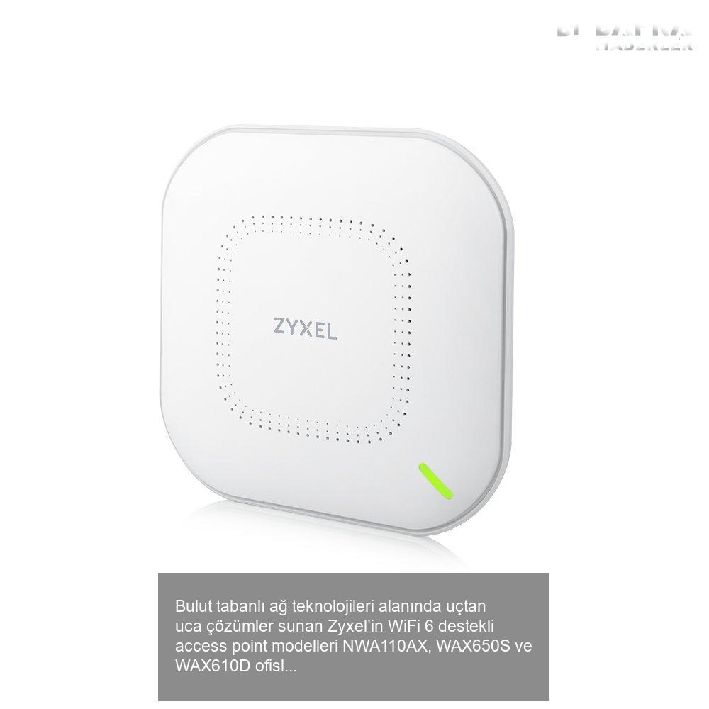 zyxel, i̇şletmelere özel wifi 6 access point çözümlerini sergiledi 4